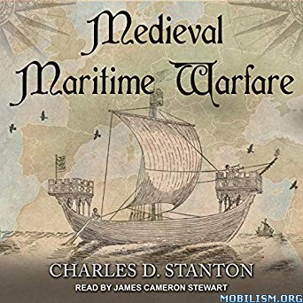 Medieval Maritime Warfare by Charles D. Stanton (.M4B)