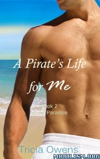 Download ebook Island Paradise (#2 Pirates Life) by Tricia Owens (.ePUB)