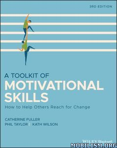 A Toolkit of Motivational Skills, 3rd Ed. by Catherine Fuller+