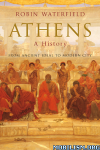 Download ebook Athens: A History From Ancient.. by Robin Waterfield (.ePUB)