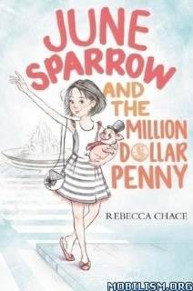 Download ebook June Sparrow & the Million-Dollar.. by Rebecca Chace (.ePUB)