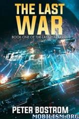 Download ebook The Last War Series by Peter Bostrom (.ePUB)(.MOBI)+