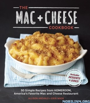 Download ebook The Mac + Cheese Cookbook by Allison Arevalo et al (.ePUB)