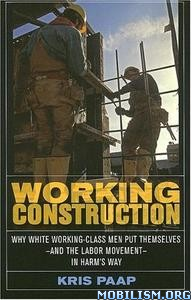 Download ebook Working Construction by Kris Paap (.PDF)