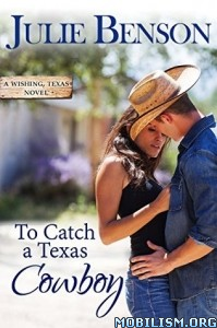 Download ebook To Catch a Texas Cowboy by Julie Benson (.ePUB)