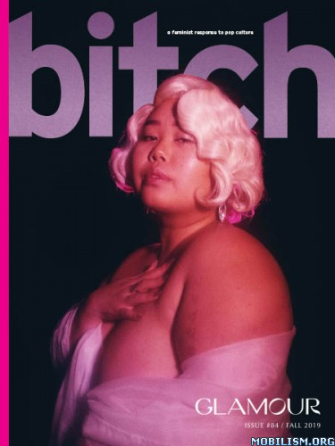 Bitch Magazine – Issue 84, Fall 2019