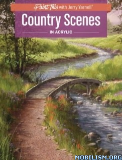 Country Scenes in Acrylic by Jerry Yarnell