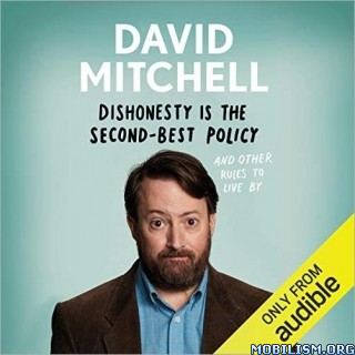 Dishonesty Is the Second-Best Policy by David Mitchell (.M4B)