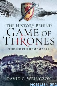 The History Behind Game of Thrones by David C Weinczok