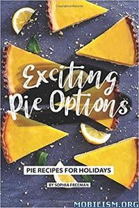 Exciting Pie Options by Sophia Freeman