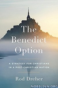 Download The Benedict Option by Rod Dreher (.ePUB)