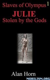 Download ebook Slaves of Olympus series by Alan Horn (.ePUB)(.AZW3)