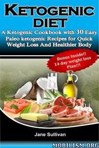 Download ebook Ketogenic Diet by Jane Sullivan (.ePUB)