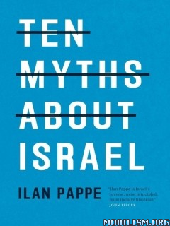 Download ebook Ten Myths About Israel by Ilan Pappe (.ePUB)(.MOBI)