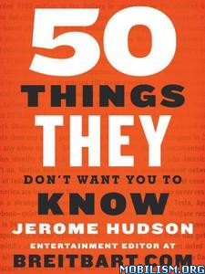 50 Things They Don't Want You to Know by Jerome Hudson