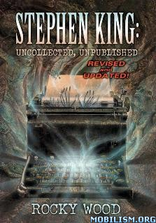 Download Stephen King: Uncollected, Unpublished by Rocky Wood (.ePUB)