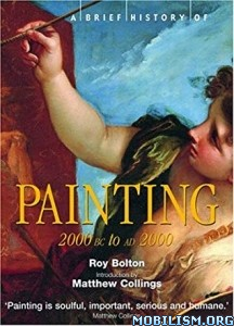 A Brief History of Painting by Roy Bolton