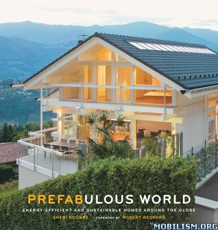 Prefabulous World: Energy-Efficient Homes by Sheri Koones