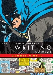 Download ebook DC Comics Guide to Writing Comics by Dennis O'Neil (.ePUB)