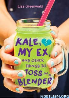 Download ebook Kale, My Ex, & Other Things.. by Lisa Greenwald (.ePUB)
