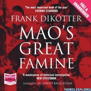 Mao's Great Famine by Frank Dikötter (Dikotter)