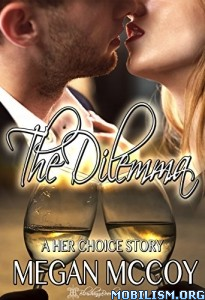 Download ebook The Dilemma: A Her Choice Story by Megan McCoy (.ePUB)
