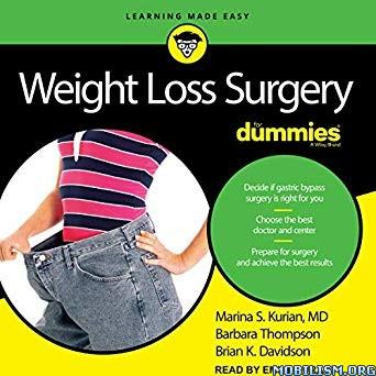 Weight Loss Surgery for Dummies by Marina S. Kurian +