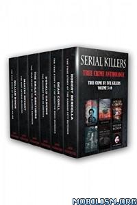 Download ebook Serial KIllers: True Crime Anthology by Jack Rosewood(.ePUB)