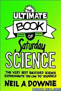 Download Ultimate Book of Saturday Science by Neil A. Downie (.ePUB)