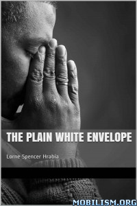 Download ebook The Plain White Envelope by Lorne Spencer Hrabia (.ePUB)