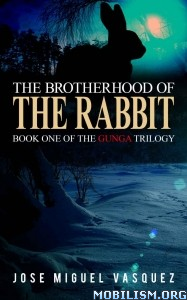 Download ebook The Brotherhood of the Rabbit by Jose Miguel Vasquez (.ePUB)