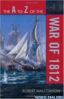 Download ebook A to Z of the War of 1812 by Robert Malcomson (.ePUB)