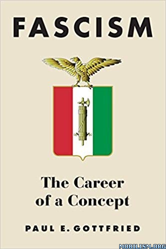 Fascism: The Career of a Concept by Paul Gottfried
