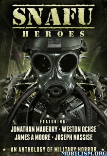 Download ebook SNAFU: Heroes by Jonathan Maberry et al (.ePUB)