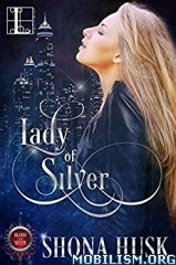 Download Lady of Silver by Shona Husk (.ePUB)