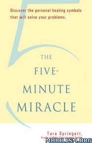 The Five-Minute Miracle by Tara Springett