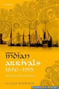 Download ebook Indian Arrivals 1870-1915 by Elleke Boehmer (.PDF)
