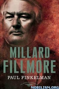Download ebook Millard Fillmore by Paul Finkelman (.ePUB)+