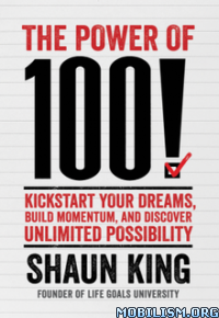 Download ebook Power of 100: Kickstart Your Dreams by Shaun King (.ePUB)