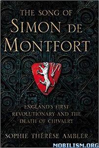 Song of Simon de Montfort by Sophie Thérèse (Therese) Ambler