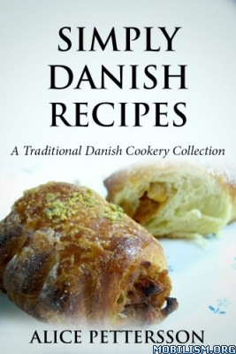 Simply Danish Recipes by Alice Pettersson