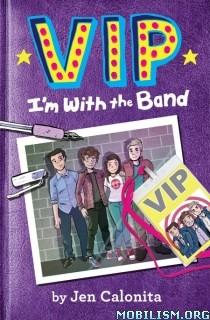 Download VIP: I'm With the Band by Jen Calonita (.ePUB)+