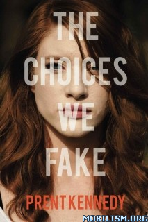 Download ebook The Choices We Fake by Prent Kennedy (.ePUB)(.MOBI)+