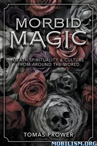 Morbid Magic by Tomás Prower (Tomas)