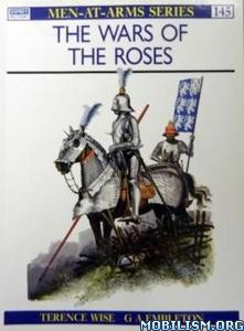 The Wars of the Roses by Terence Wise, Gerry Embleton