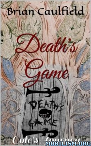 Download Death's Game: Cole's Journey by Brian Caulfield (.ePUB)