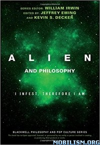 Download ebook Alien & Philosophy by Jeffrey Ewing, et al (.PDF)