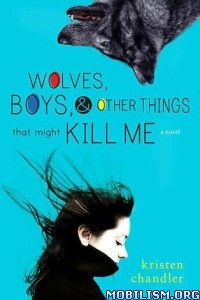 Download ebook Wolves, Boys & Other Things by Kristen Chandler (.MOBI)