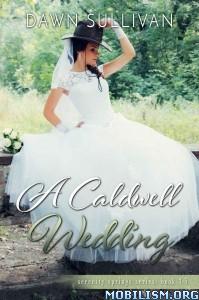 Download A Caldwell Wedding by Dawn Sullivan (.ePUB)