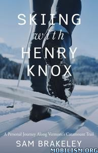 Skiing with Henry Knox by Sam Brakeley